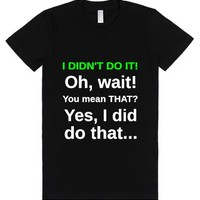 I Didn't Do It!-Female Black T-Shirt