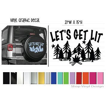 Let's Get Lit, Vinyl Graphic Decal Sticker || Universal Sizing