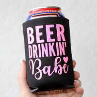 Beer Drinkin' Babe // Can Cooler - Beer Cooler - Can Hugger - Can Holder