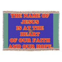 Heart of our faith and hope: The name Jesus! Throw Blanket