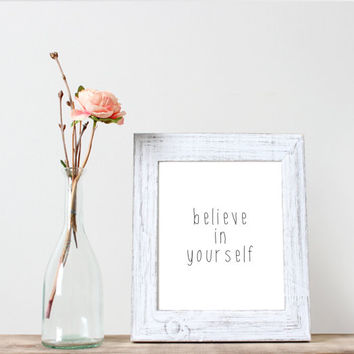 Printable Quote Art, Believe In Yourself, Inspirational Print, Office Wall Art, Typography Print, Printable Wall Art,Instant download
