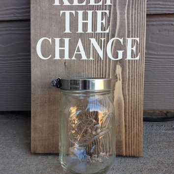 Keep The Change Wood Laundry Sign With Mason Jar Catch, Wall Mount