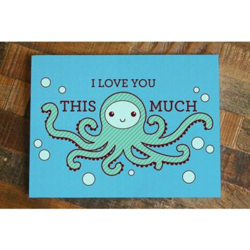 I Love You THIS MUCH – Cute Octopus Anniversary, Valentine's Day, Love Greeting Card