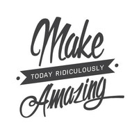 wall quote - Make Today Ridiculously Amazing