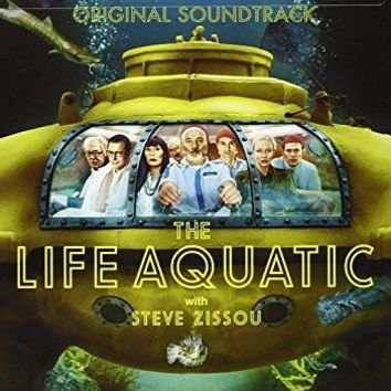 Devo & Ennio Morricone & Seu Jorge & Mark Mothersbaugh & The Zombies & Scott Walker & Sven Libaek & Apartment 26 & David Bowie : The Life Aquatic with Steve Zissou