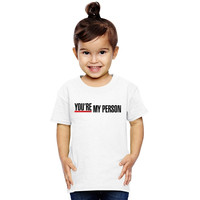 Grey's Anatomy - You're My Person Toddler T-shirt