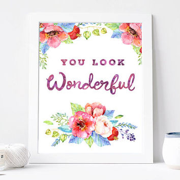 You Look Wonderful Print, You Look Wonderful Quote, Inspiration Quote, Motivation Poster, Romantic Card, Gift For Her, Wall Art Printable