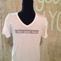 Men's T-shirt- I Like Your Face