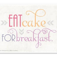 Eat Cake for Breakafst - 5x7 Print - Wall Art Illustration - Pastel Tropical Colorful Quote Print - Kitchen Art Food Print - Typography
