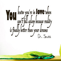 Wall Vinyl Decal Quote Sticker Home Decor Art Mural You know you're in love when you can't fall asleep Dr. Seuss Decals Murals Z35