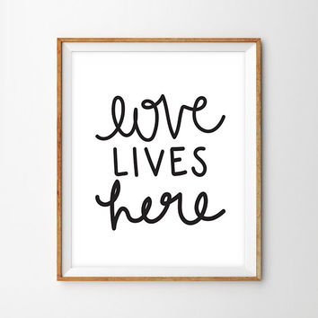 Love Lives Here Hand Lettered Print