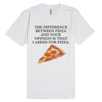 I asked for Pizza-Unisex White T-Shirt
