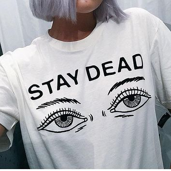 Women t shirt summer printed stay dead letter round T-shirt