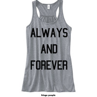 ALWAYS and FOREVER Women's Flowy Tanktop | Flowy Racerback | Now and Forever | Always and Forever I will Always Love You | Tumblr Women Tank