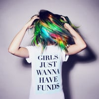 Girls Just Wanna Have Fund$
