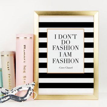 COCO CHANEL QUOTE, Chanel Wall Art,Chanel Decor,I Don't Do Fashion I Am Fashion, Girls Room Decor,Fashion Print,office Decor,Typography Art
