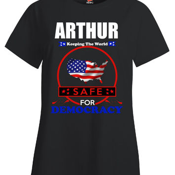 ARTHUR Keeping The World Safe for Democracy v5 - Ladies T Shirt