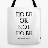 """To Be Or Not To Be"" William Shakespeare Tote Bag by White Print Design"