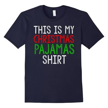 This Is My Christmas Pajamas Shirt - XMas PJ Family T-Shirt