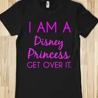 I AM A DISNEY PRINCESS GET OVER IT. - glamfoxx.com