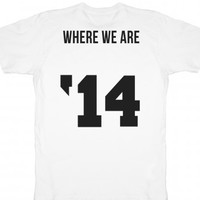 where we are '14-Unisex White T-Shirt
