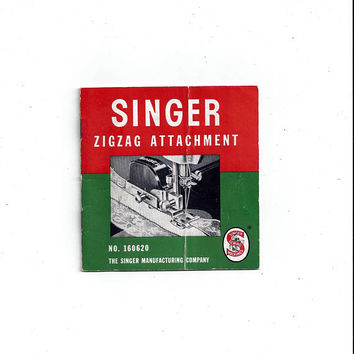 Singer Zigzag Attachment Instruction Manual from 1950, No. 160620, Singer Manufacturing Co., 16 Pages, Vintage Sewing Machine Accessory