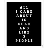 All I Care about is Guac Print