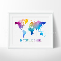To Travel Is To Live, Travel Quote World Map