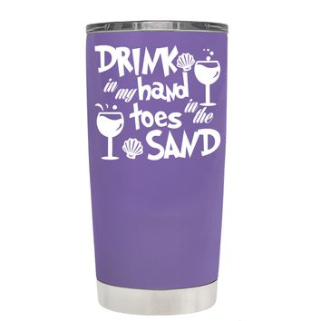Drink in my Hand Toes in the Sand on Lavender 20 oz Tumbler Cup