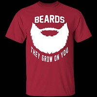 Beards They Grow On You T-Shirt