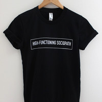 High-Functioning Sociopath Black Graphic Unisex Tee