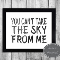 Printable Firefly Quote, Black and White Poster, Browncoat Wall Art 'You Can't Take The Sky From Me' Joss Whedon Inspired