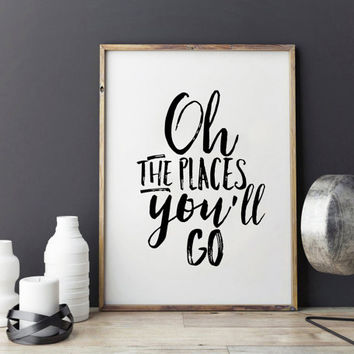 PRINTABLE Art,Oh The Places You'll Go,DR SEUSS Quote,Nursery Decor,Nursery Wall Art,Children Print,Kids Room Art,Typography Print,Travel Art