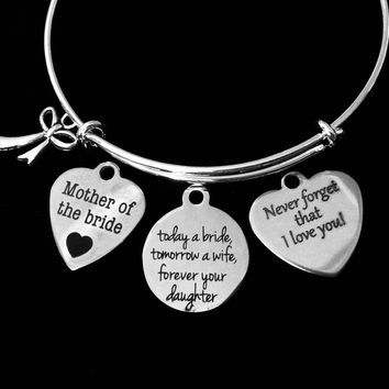 Mother of the Bride Jewelry Today a Bride Tomorrow a Wife Forever Your Daughter Adjustable Bracelet Expandable Silver Charm Bangle Wedding One Size Fits All Gift Never Forget That I Love You