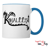 Khaleesi Coffee & Tea Mug