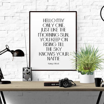 Kanye West Lyrics Kanye West quote Girly quote Wall art Girls Bedroom art Inspirational print Wall artwork Song Artist Motivational quote