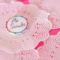 TLC No Scrubs Brooch - PIXIE and PIXIER