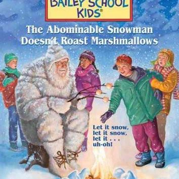 The Abominable Snowman Doesn't Roast Marshmallows (Adventures of the Bailey School Kids)