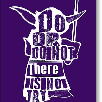 Do Or Do Not There Is No Try Yoda Minimalist Design
