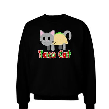 Cute Taco Cat Design Text Adult Dark Sweatshirt by TooLoud