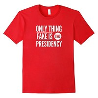 Only Thing Fake is This Presidency T-Shirt Trump fake news