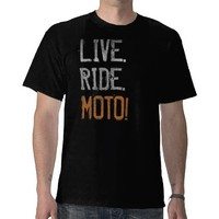 Live. Ride. Moto! (vintage) Tee Shirts from Zazzle.com