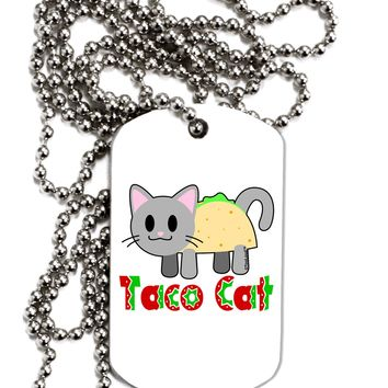 Cute Taco Cat Design Text Adult Dog Tag Chain Necklace by TooLoud