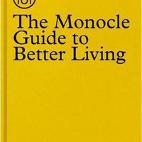 The Monocle Guide to Better Living : The Monocle : 9783899554908