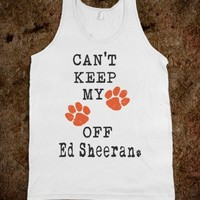 Can't Keep My Paws Off Ed Sheeran (Tank) - Fun, Funny, & Popular