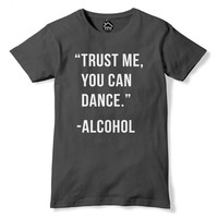 Trust Me You Can Dance Alcohol Tshirt Funny Party Gin and Tonic T-Shirt retro Print T Shirt Geek Adult Drink Gift PP58
