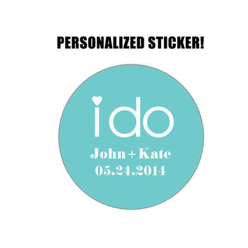 Engagement Sticker - I DO - Personalized Engagement Sticker - Customized Engagement Sticker