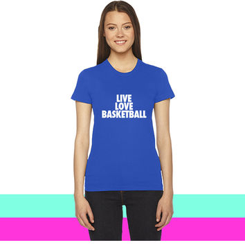 Live Love Basketball basketball women T-shirt