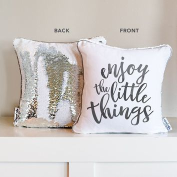 Enjoy The Little Things Decorative Pillow w/ Silver & White Reversible Sequins