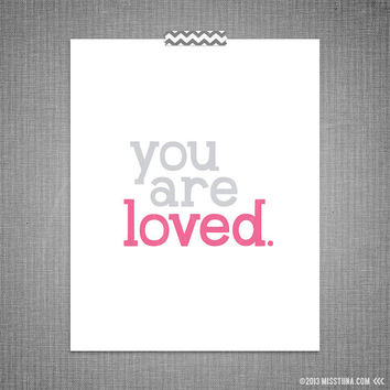 You Are Loved DIY Printable Digital Wall Art 4x6 5x7 8x10 11x14